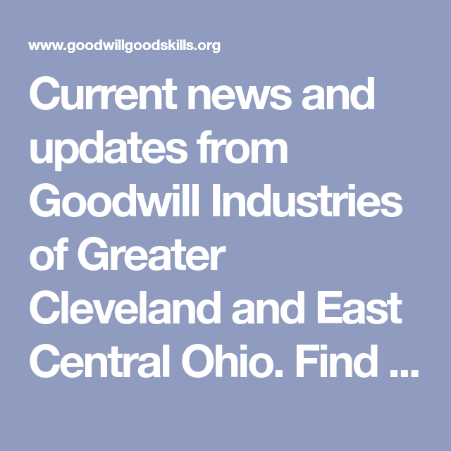 Current News And Updates From Goodwill Industries Of Greater