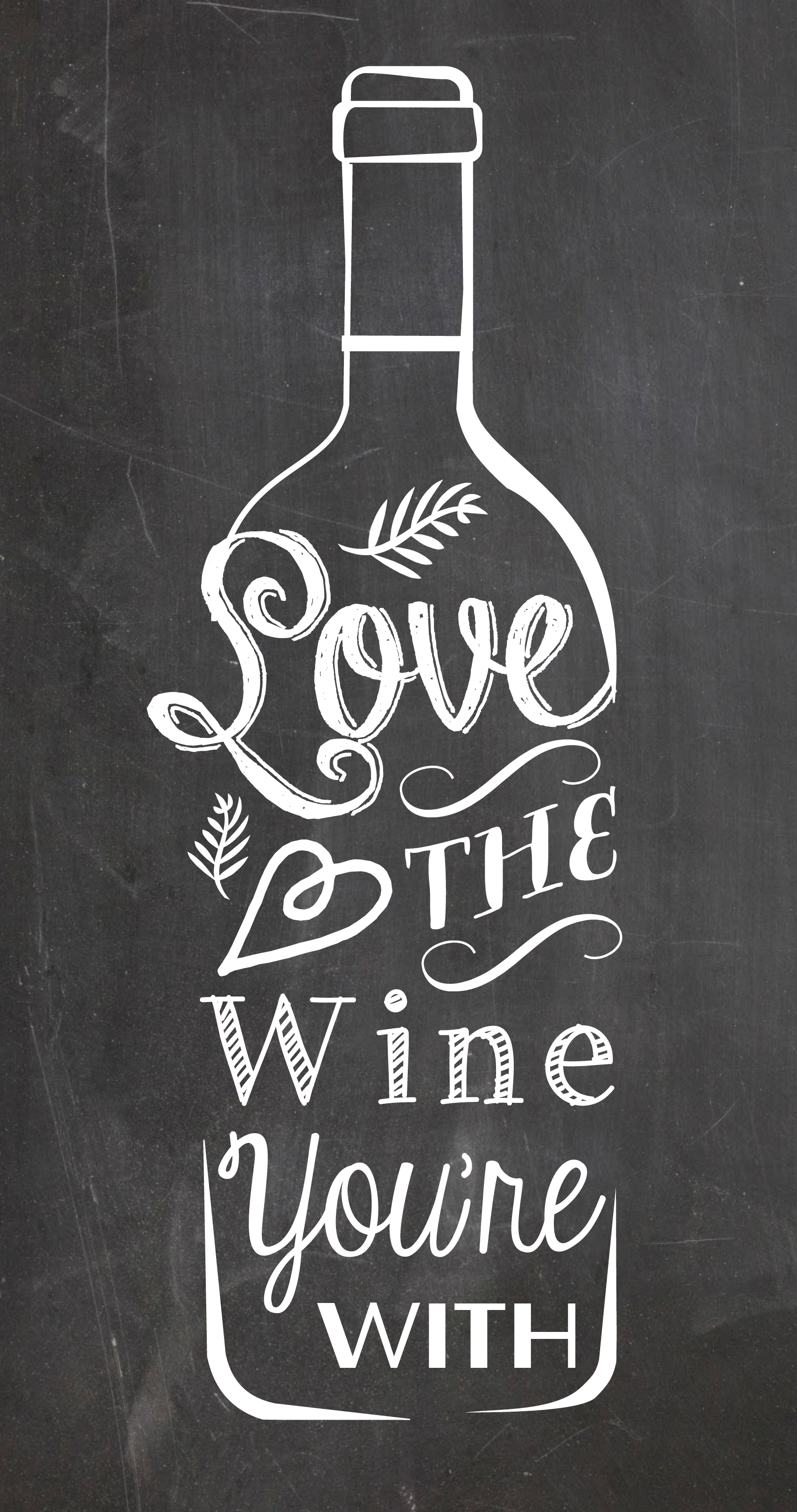 love the wine you re with a typography chalkboard style kitchen