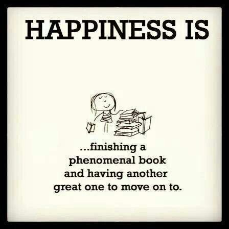 Superb Happiness Is ... Finishing A Phenomenal Book And Having Anohter Great One  To Move