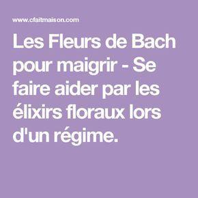 Les Fleurs de Bach pour maigrir - Se faire aider par les élixirs floraux lors d'un régime.