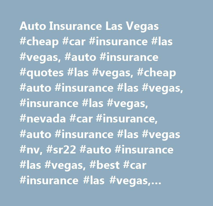 Sr22 Insurance Quotes Auto Insurance Las Vegas #cheap #car #insurance #las #vegas #auto