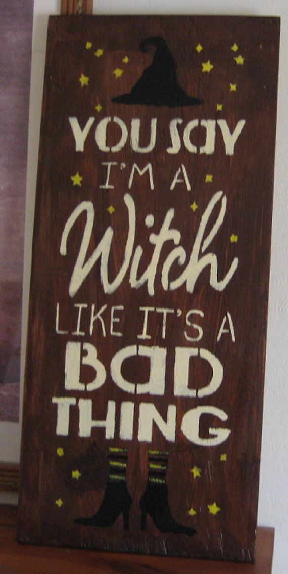 You say I'm a Witch like it's a Bad Thing.......  by hilltopprims