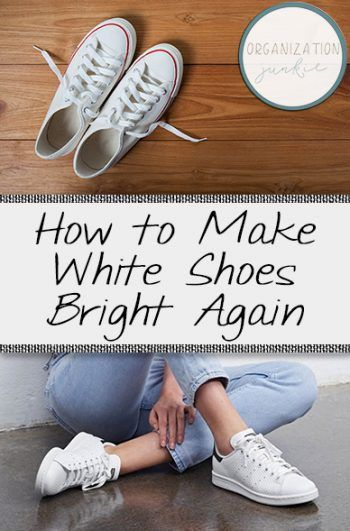 How To Make White Shoes Bright Again Cleaning Clean Tips And Tricks Whiten Fabric