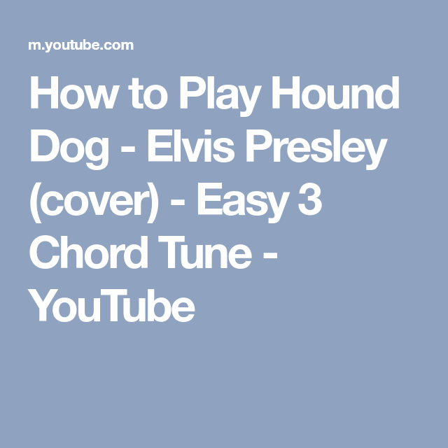 How To Play Hound Dog Elvis Presley Cover Easy 3 Chord Tune