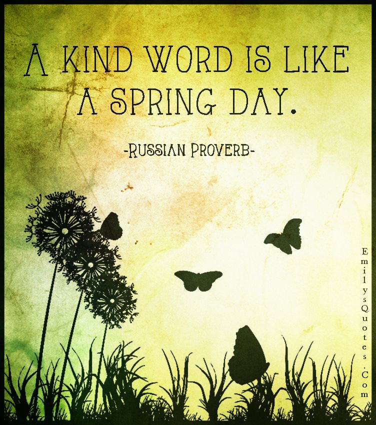 Inspirational Spring Quotes And Sayings: Kindness, Communication, Inspirational