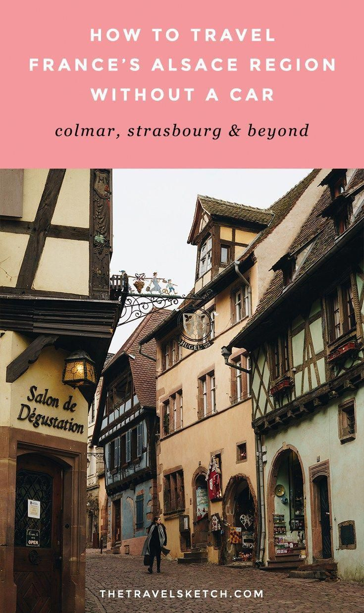 How To Travel Around France S Alsace Region Without A Car See