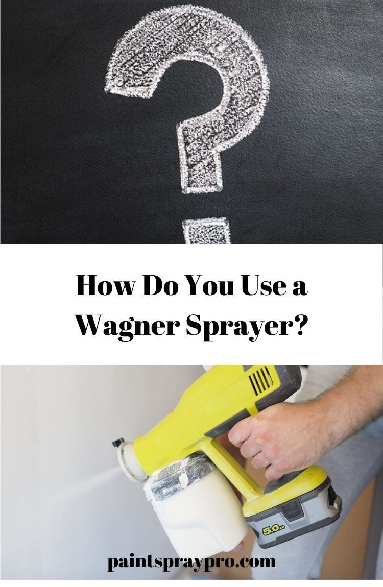 How To Use A Wagner Paint Sprayer In 2020 Wagner Paint Sprayer Paint Sprayer Reviews Hvlp Paint Sprayer