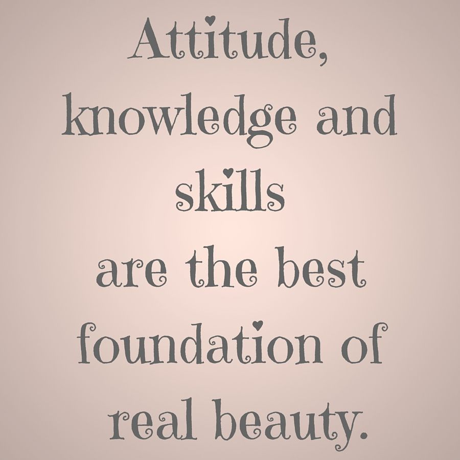 Attitude Knowledge And Skills Are The Best Foundation Of Real Beauty Quotesyoulove Quoteoftheday Attitu Best Foundation Attitude Quotes Real Beauty