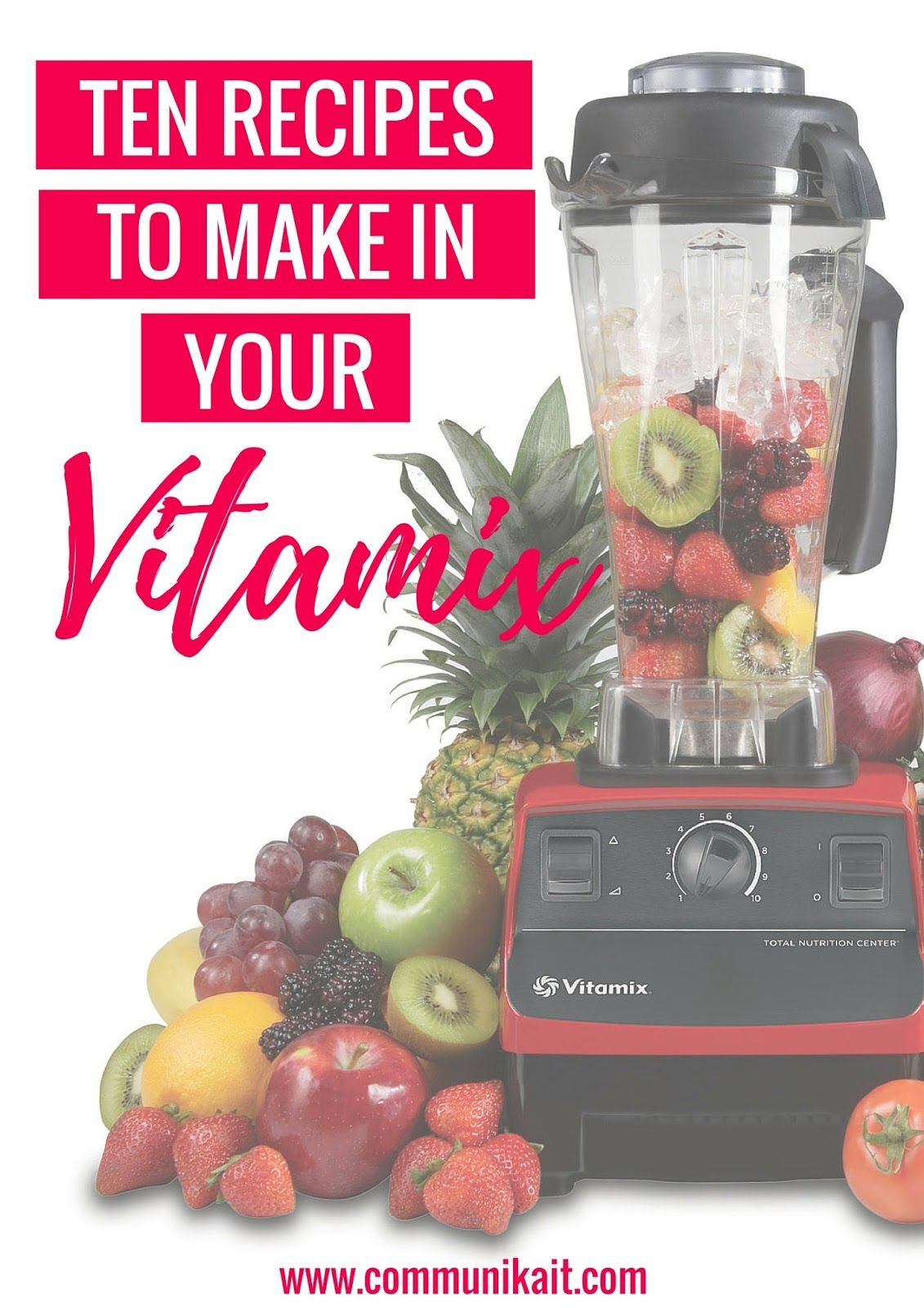 10 Must Try Recipes For Your Vitamix Vitamix Vitamix