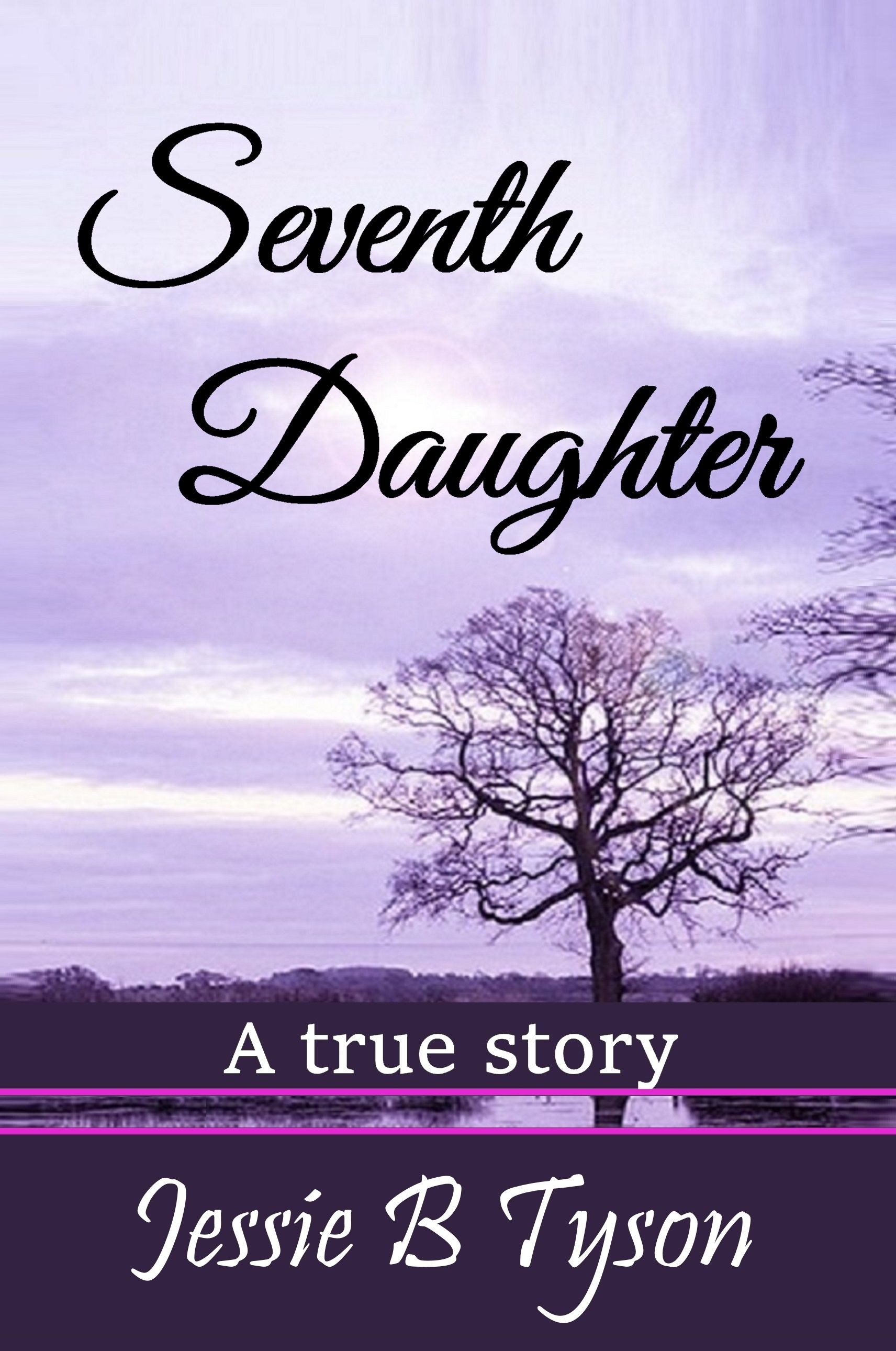 Seventh daughter a true story by jessie b tyson a spooky 100 seventh daughter a true story by jessie b tyson a spooky 100 true fandeluxe Ebook collections