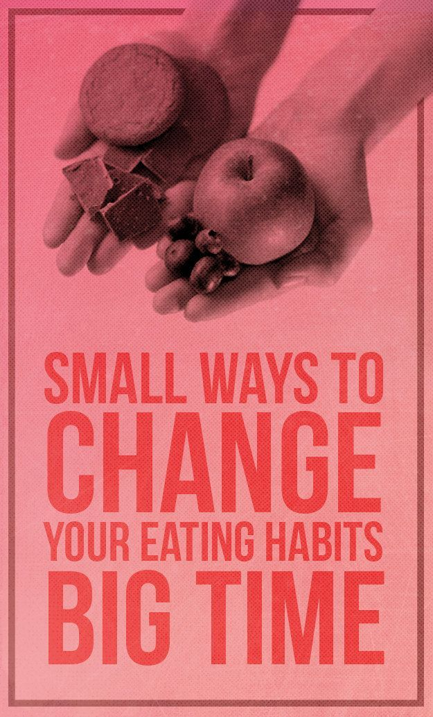 Small Ways To Change Your Eating Habits Big Time Enough with the crash diets and cleanses already. These ridiculously easy lifestyle changes will help you feel much healthier and happier for the long haul.Enough with the crash diets and cleanses already. These ridiculously easy lifestyle changes will help you feel much healthier and happier for the long haul.