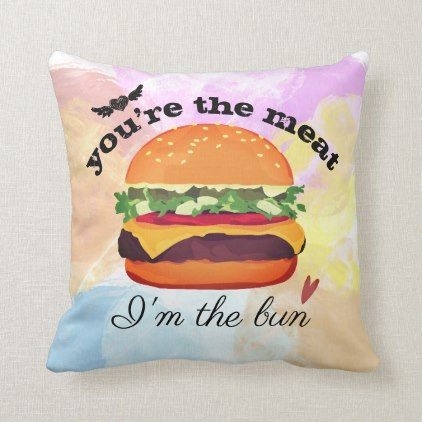 You're the meat I'm the bun hamburger love couples Throw Pillow