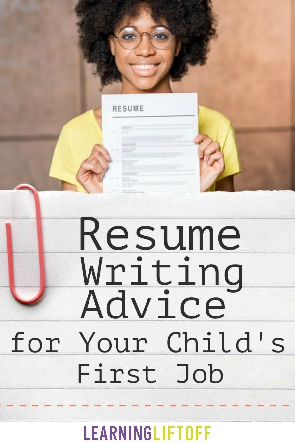 Resume Writing Advice For Your Childu0027s First Job   Learning Liftoff