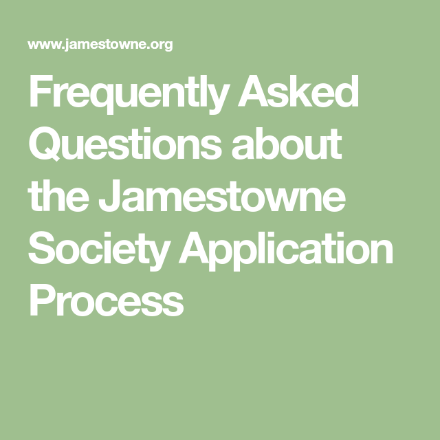 Frequently Asked Questions about the Jamestowne Society