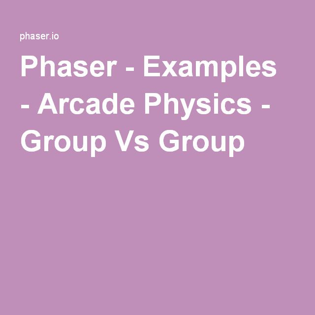 Phaser Examples Arcade Physics Group Vs Group Game Design