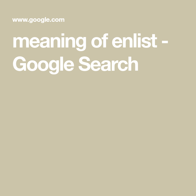 Meaning Of Enlist Google Search 2020