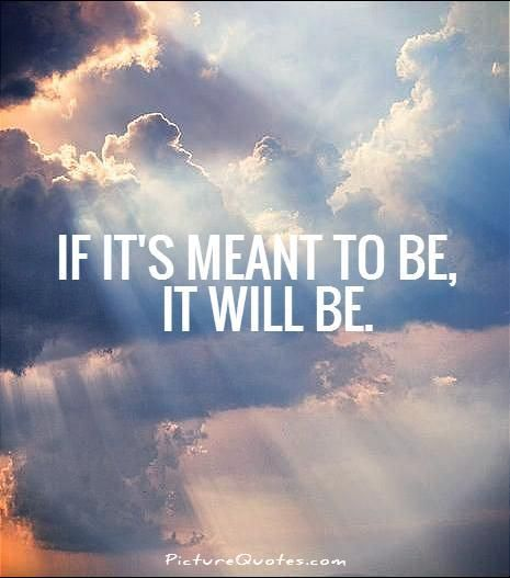 If Something Is Meant To Be Quote Daily Inspiration Quotes