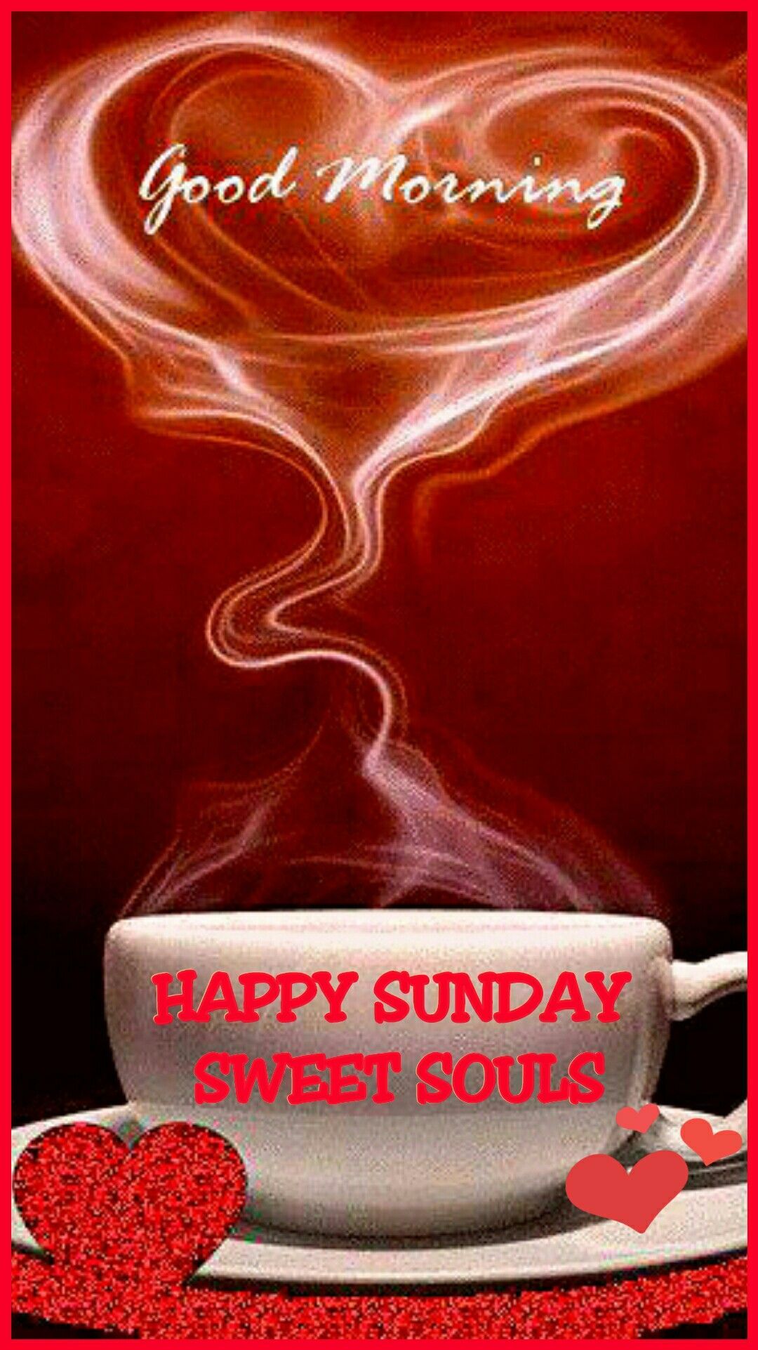 Good Morning Happy Sunday Sweet Souls With Images Good Morning Coffee Good Morning Morning Coffee