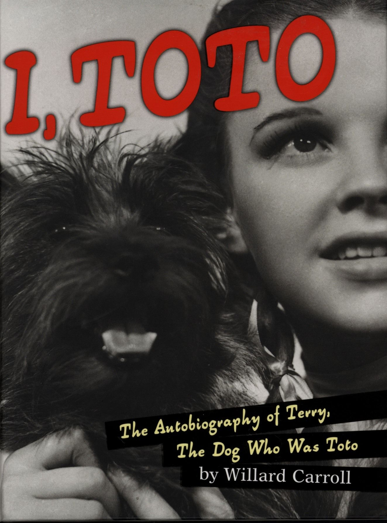 I, Toto : the autobiography of Terry, the dog who was Toto / by ...