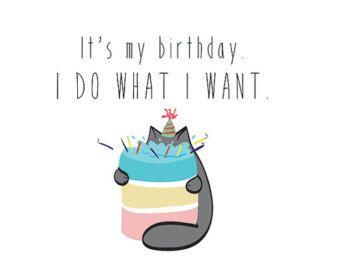 Cat birthday card its my birthday i do what i want cat digital cat birthday card its my birthday i do what i want cat digital card bookmarktalkfo Gallery