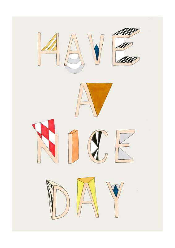 Have a nice day  Handlettered Typography print by depeapa on Etsy, $27,00 (check this shop out, all things are lovely!)