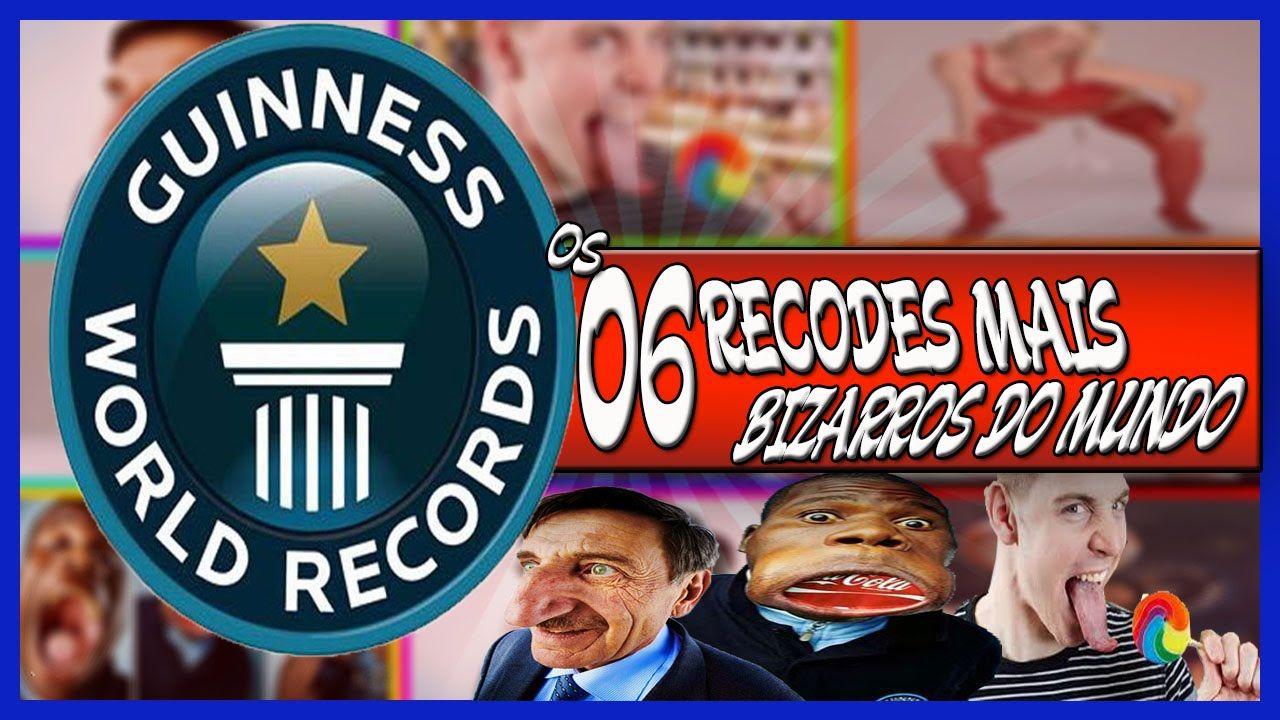 OS 6 RECORDES MAIS BIZARROS DO MUNDO