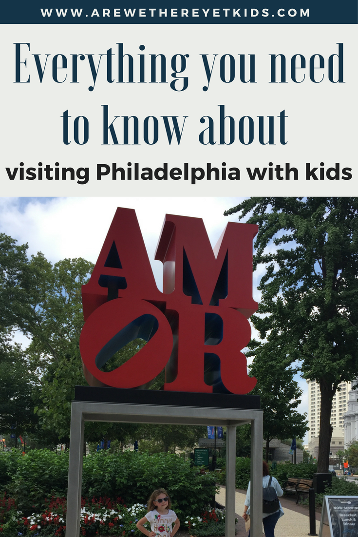 All The Very Best Things To Do When Visiting Philadelphia With Kids Includes Places