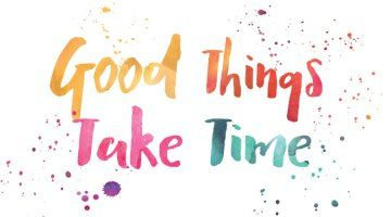 Good Things Take Time Iphone Wallpapers Pinterest