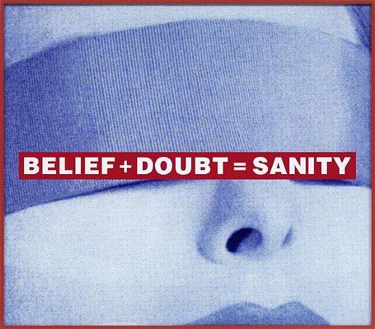 artnet Galleries: Belief + Doubt = Sanity by Barbara Kruger from Sprüth Magers Berlin London