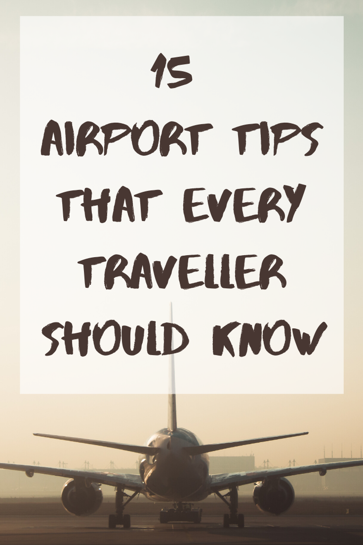 15 Extremely Helpful Airport Tips To Make Travel Easier Wander Her Way Airport Tips Traveling By Yourself Packing Tips For Travel