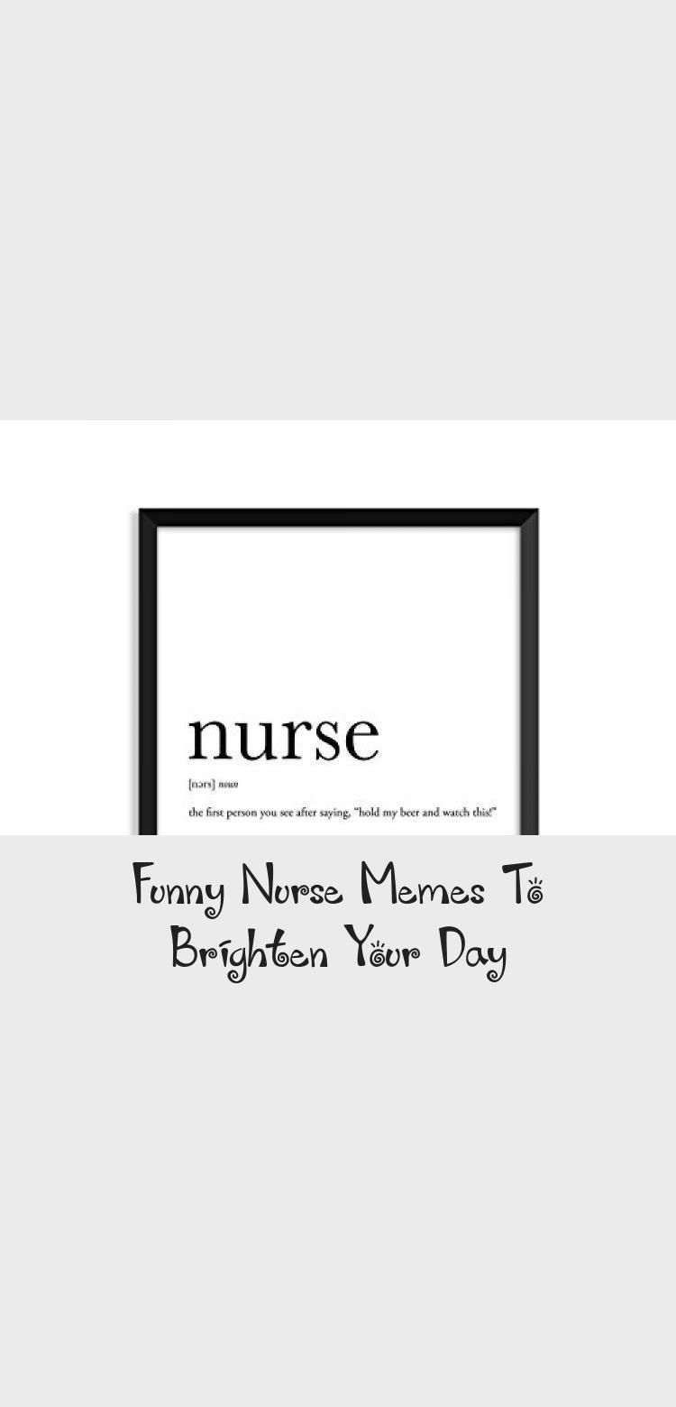 Funny Nurse Memes To Brighten Your Day Humor Funny Nurse Memes Officenursehumor Nursehumornightshift Nurseh In 2020 Nurse Memes Humor Nurse Humor Nursing Memes