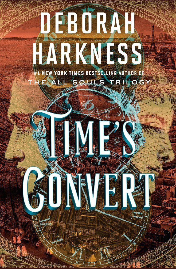 Time S Convert All Souls Trilogy Spin Off Deborah Harkness Libros Para Leer Novelas Novela Romatica