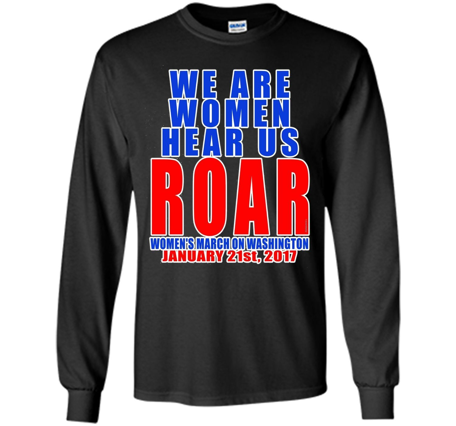 We Are WOMEN Hear Us ROAR Tshirt