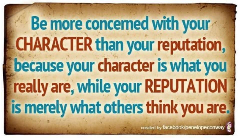 Reputation Vs Character Quotes, Quotations & Sayings 2018