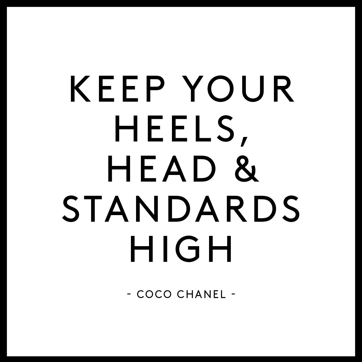 Remember ladies...  Shoe Quote   Quote   Coco Chanel   Style Quote   Happy Friday