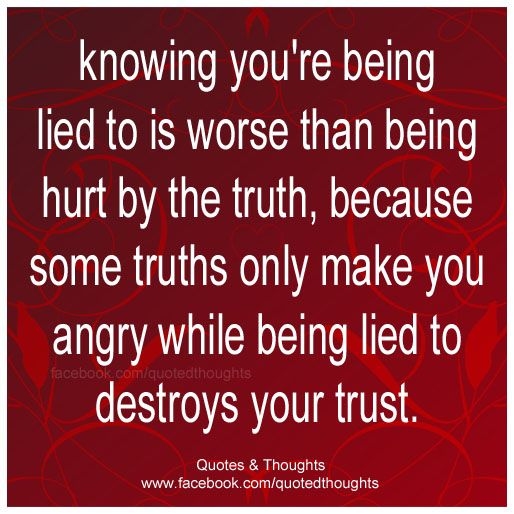 Knowing you're being lied to is worse than being hurt by ...