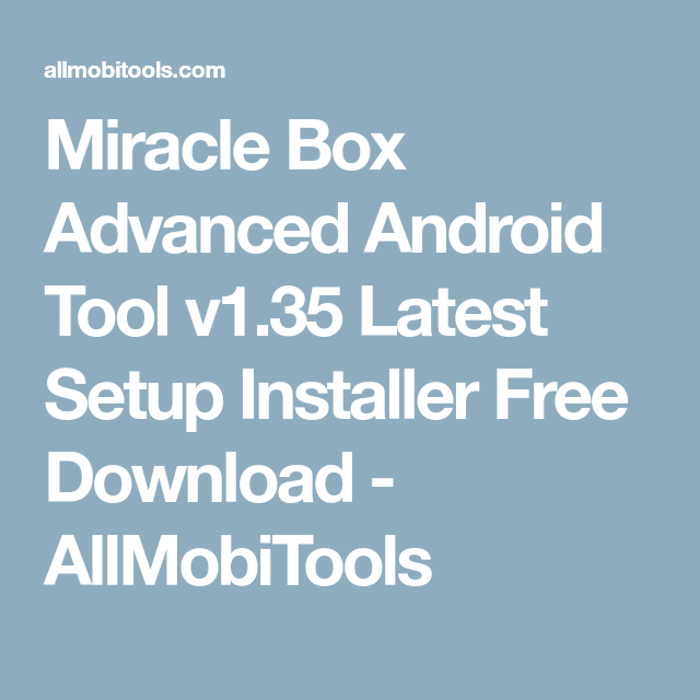 miracle advanced android tool v1 35 free download