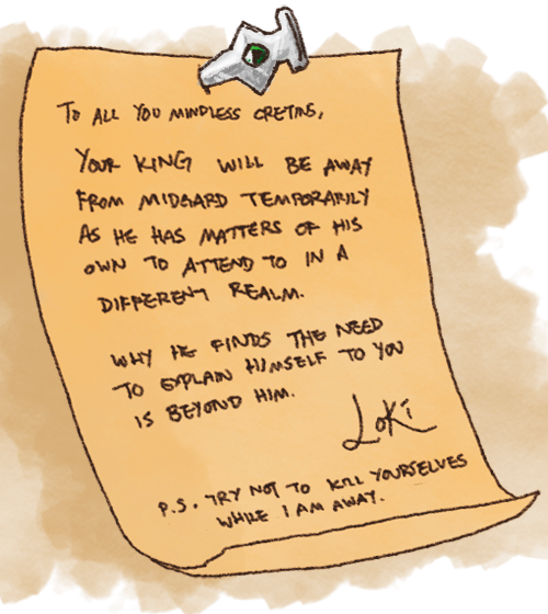 """Loki's note to his """"subjects"""" from Earth - some days I feel like this when I leave the house."""