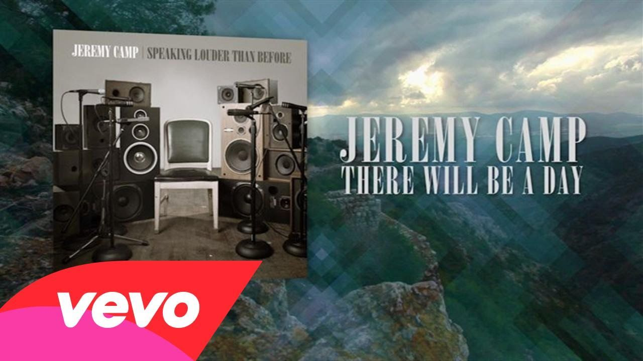 Jeremy camp there will be a day lyric video jeremy camp jeremy camp there will be a dayofficial lyric chord video hexwebz Images