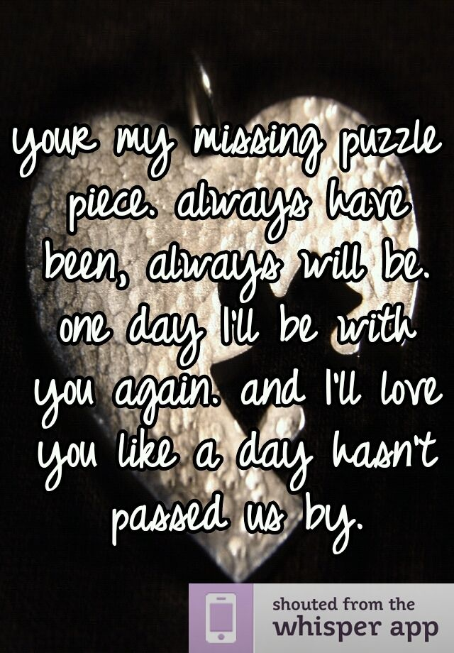 Lyric puzzle pieces lyrics : your my missing puzzle piece. always have been, always will be ...