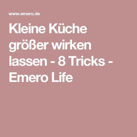 Kleine Küche größer wirken lassen - 8 Tricks - Emero Life Selber - kleine küche gestalten