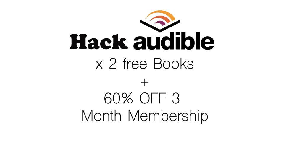Audible hack get 2 free books and 60 off a 3 month membership audible hack get 2 free books and 60 off a 3 month membership http fandeluxe