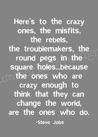 powerful thought when you know people are talking behind your back about your crazy, misfitting, rebel, troublemaking ideas. well sir, ShUT mY mOuTh!!! :-)