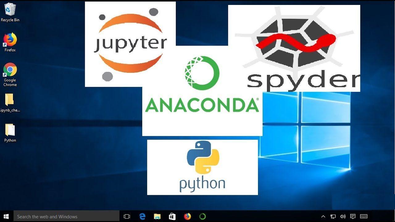 Install Anaconda Python, Jupyter Notebook, Spyder on Windows 10