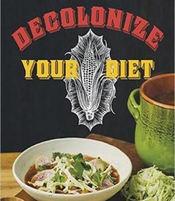 Decolonize your diet plant based mexican american recipes for decolonize your diet plant based mexican american recipes for health and healing pdf forumfinder Choice Image