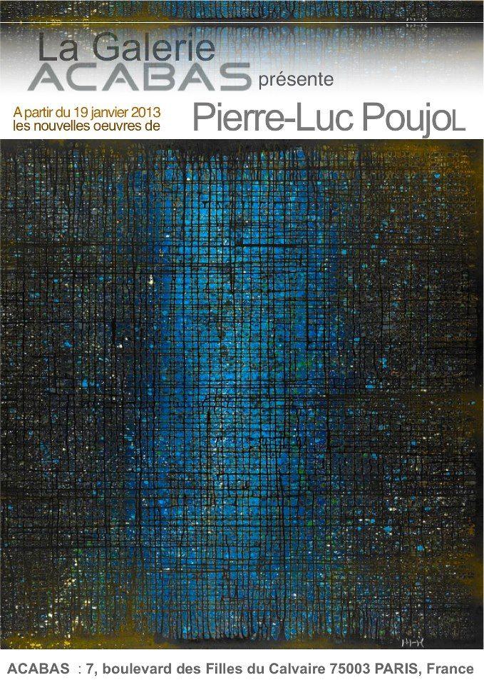 Pierre Luc Poujol à la galerie Acabas à depuis le 19 janvier 2013 à Paris http://www.facebook.com/events/494680007237854/
