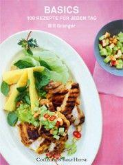 Kochbuch von Bill Granger: Basics – 100 Rezepte für jeden Tag - Valentinas-Kochbuch.de - kochen, essen, glücklich sein
