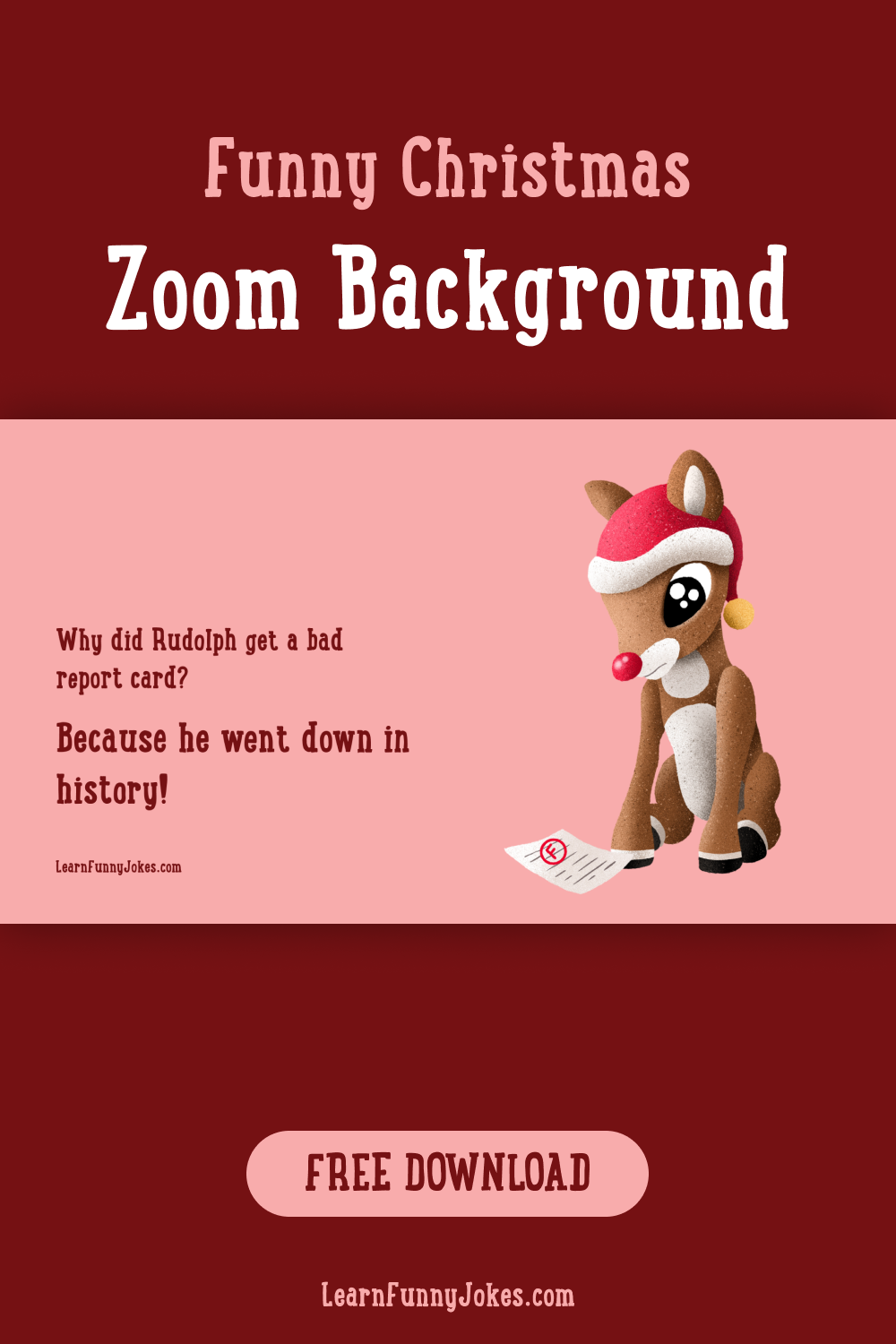 Rudolph The Red Nosed Reindeer Funny Christmas Zoom Background Christmas Humor Rudolph The Red Christmas Jokes