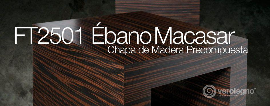 Chapa de Madera Precompuesta VEROLEGNO FT2501 Ebano Macasar