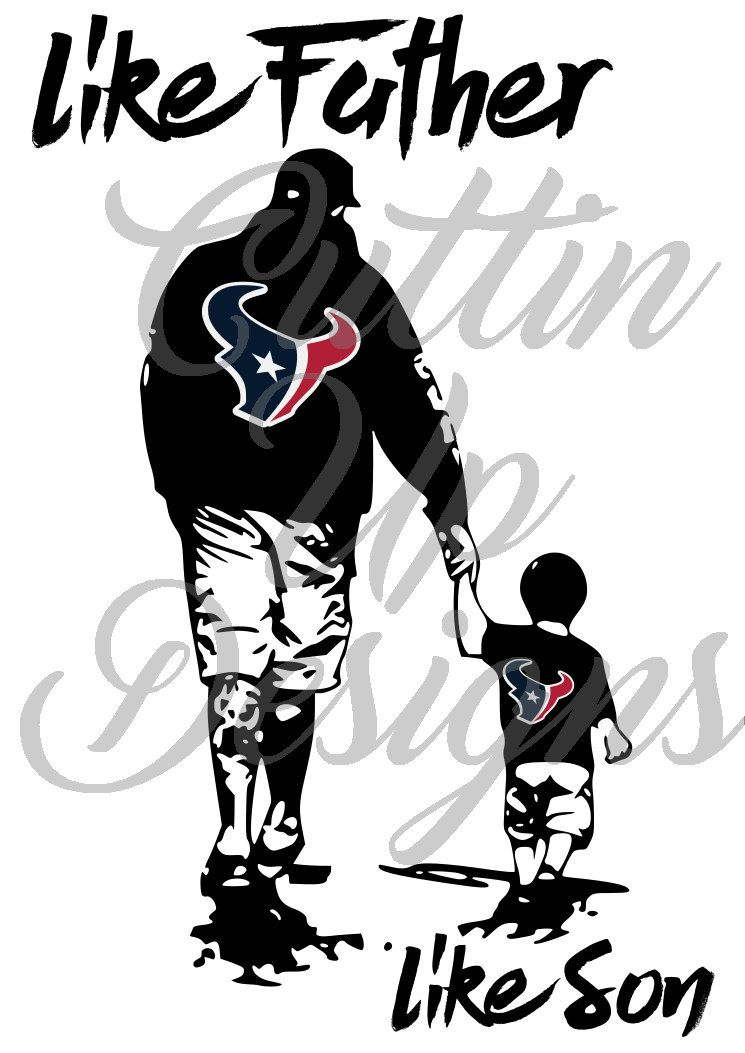 Like Father Like Son Houston Texans Svg Cutting File
